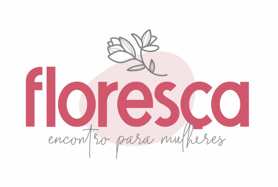 """""""Floresça: Encontros para mulheres"""" - 1ª Edição"""
