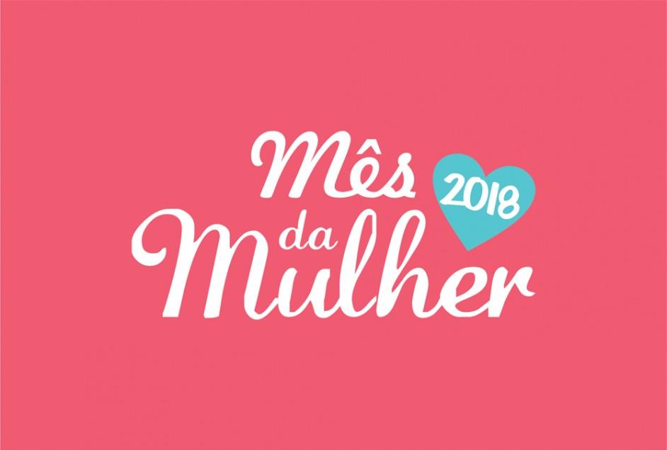 Mês da Mulher 2018 - Programação 8ª edição