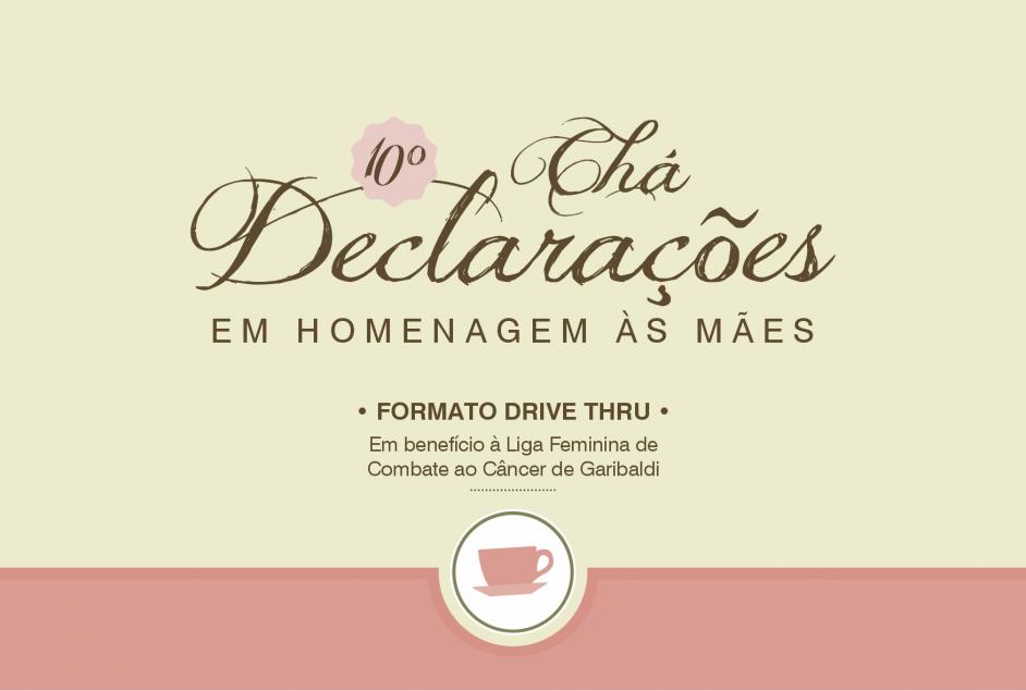 10º Chá Declarações - em homenagem às mães e beneficente à Liga Feminina de Combate ao Câncer