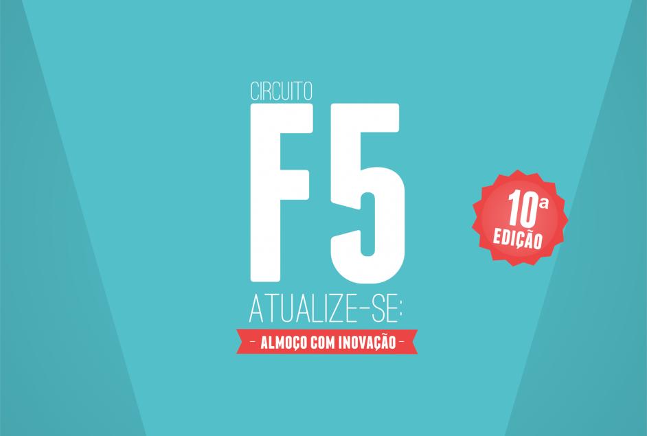 Evento: Circuito F5 - Atualize-se! Almoço com Inovação - 10ª Edição