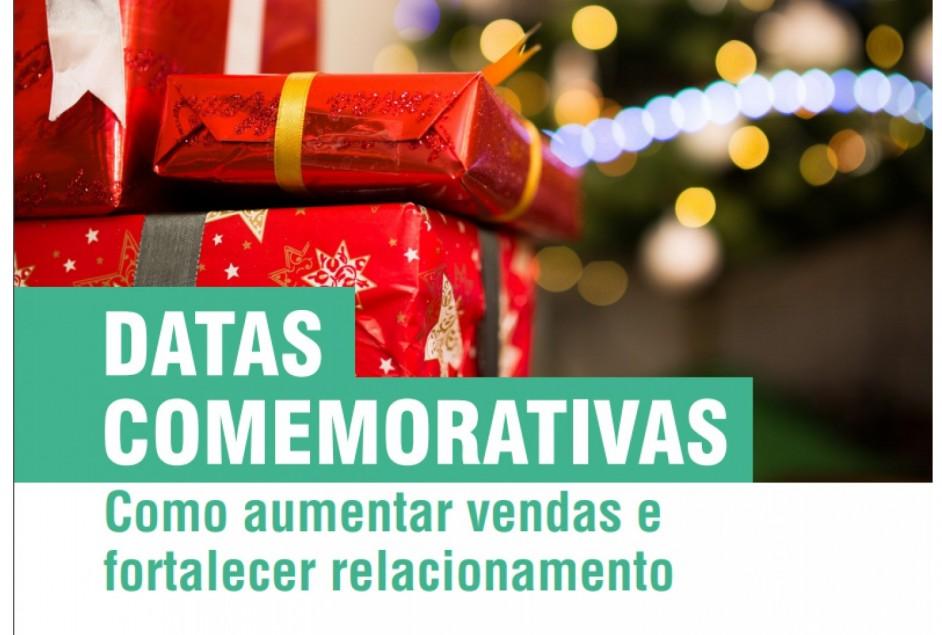 Baixe o Ebook: Datas Comemorativas - como aumentar vendas e fortalecer relacionamento
