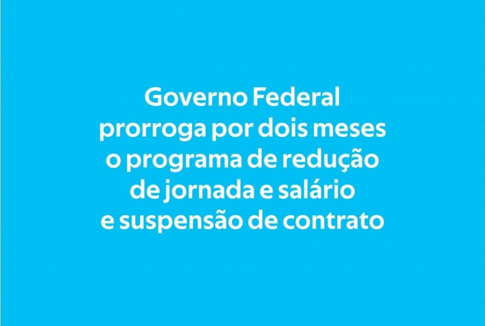 Governo prorroga por dois meses programa de redução de jornada e salário e suspensão de contrato