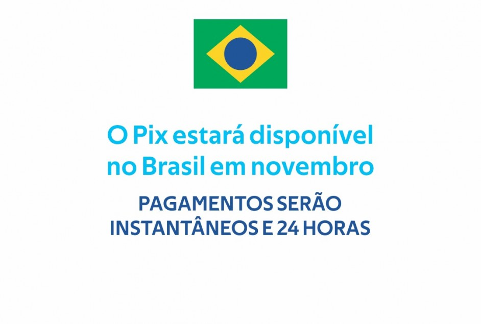O Pix estará disponível para a população brasileira a partir de novembro de 2020