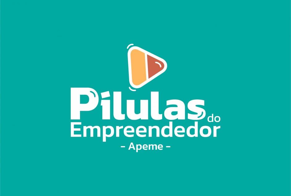 "Apeme apresenta ""Pílulas do Empreendedor"""
